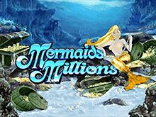 Онлайн автомат Mermaids Millions от Microgaming